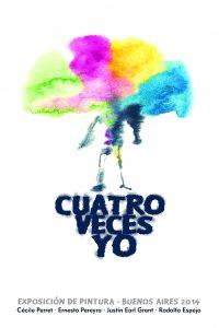 Cuatro Veces Yo in Buenos Aires Exhibition; Galería Buenos Aires Sur, Argentina, 2015.